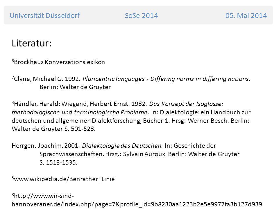 Universität Düsseldorf SoSe 2014 05. Mai 2014 Literatur: 6 Brockhaus Konversationslexikon 7 Clyne, Michael G. 1992. Pluricentric languages - Differing