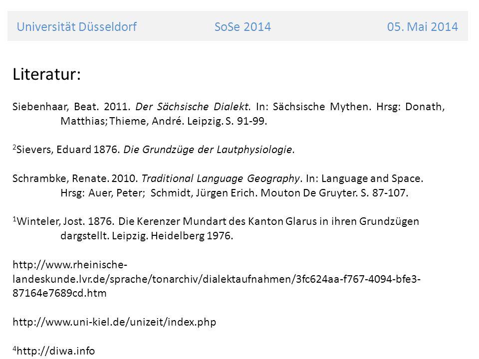 Universität Düsseldorf SoSe 2014 05. Mai 2014 Literatur: Siebenhaar, Beat. 2011. Der Sächsische Dialekt. In: Sächsische Mythen. Hrsg: Donath, Matthias
