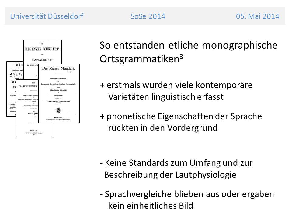 Universität Düsseldorf SoSe 2014 05. Mai 2014 So entstanden etliche monographische Ortsgrammatiken 3 + erstmals wurden viele kontemporäre Varietäten l