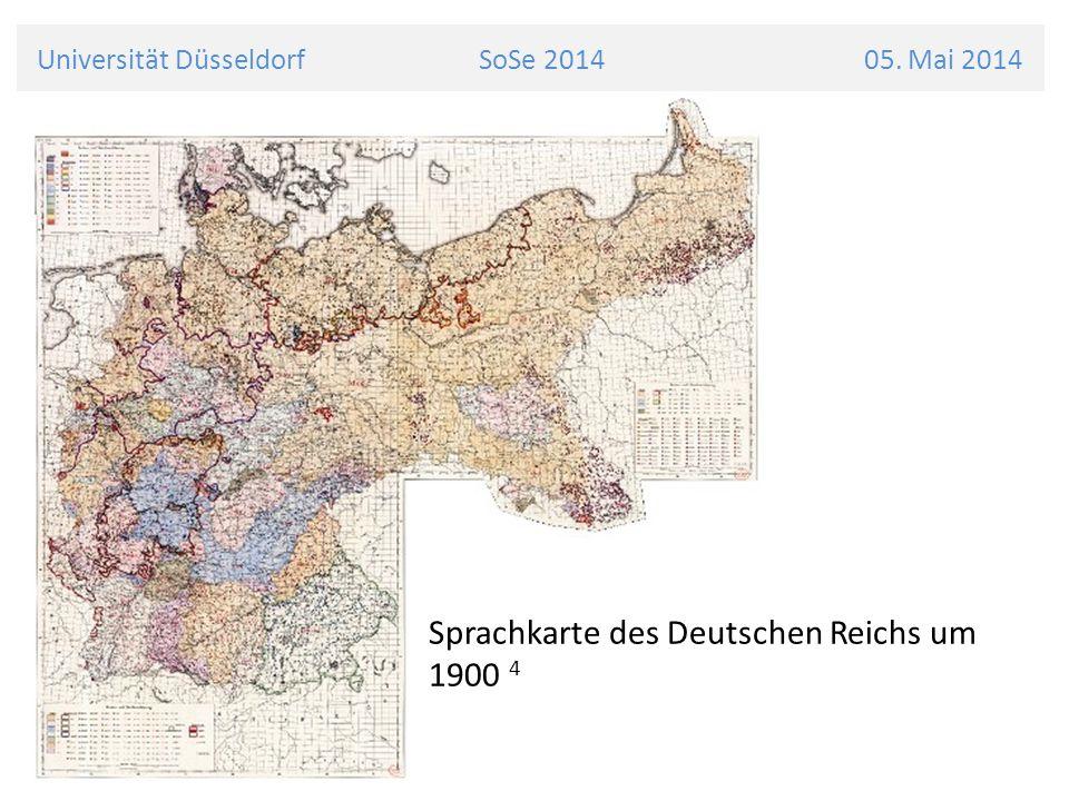 Universität Düsseldorf SoSe 2014 05. Mai 2014 Sprachkarte des Deutschen Reichs um 1900 4