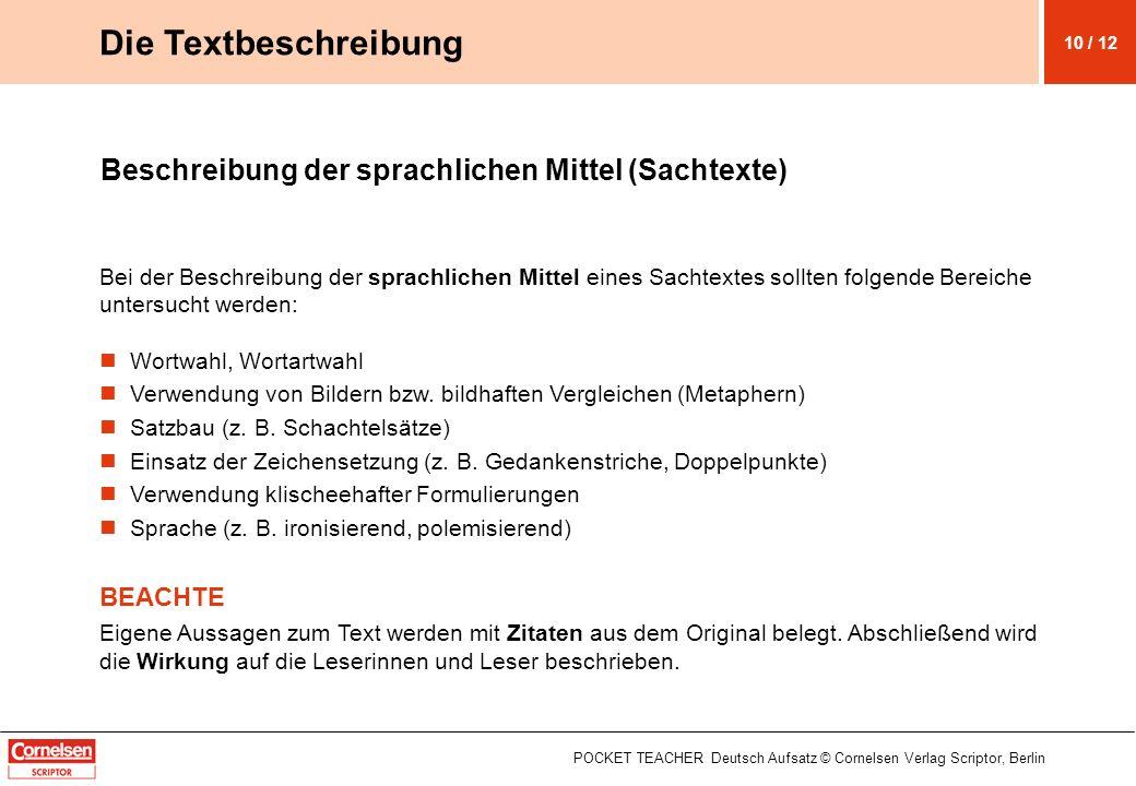 Beschreibung der sprachlichen Mittel (Sachtexte) Bei der Beschreibung der sprachlichen Mittel eines Sachtextes sollten folgende Bereiche untersucht we