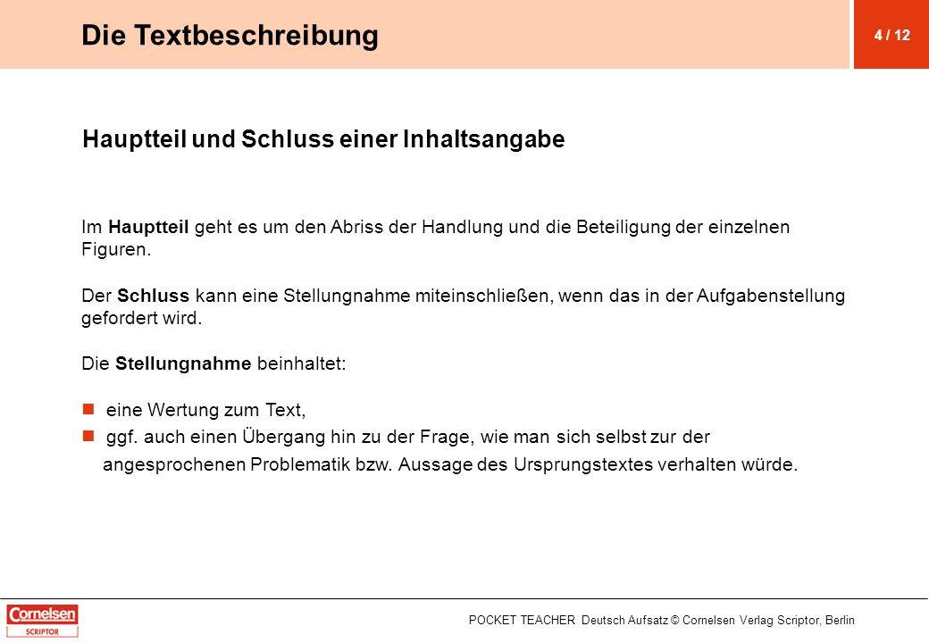 Prosatexte beschreiben I Auch Texte lassen sich beschreiben; die Beschreibung geht über die Inhaltsangabe hinaus.