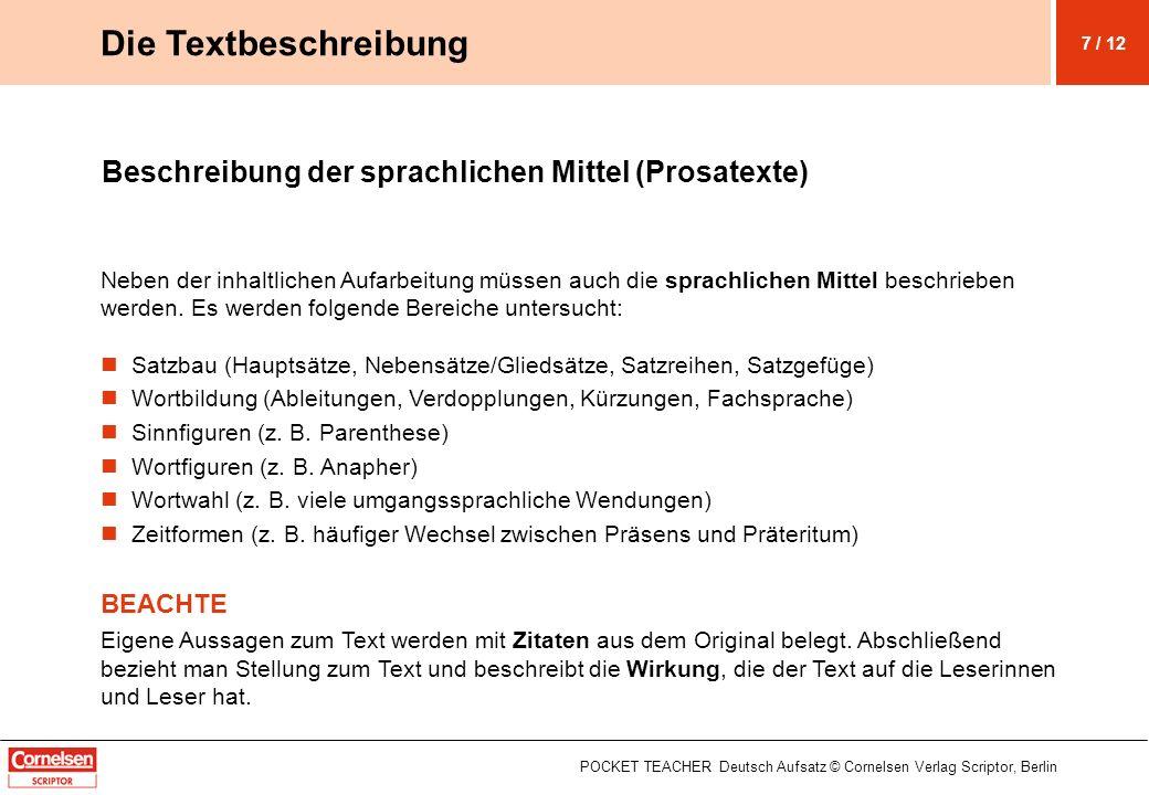 Beschreibung der sprachlichen Mittel (Prosatexte) Neben der inhaltlichen Aufarbeitung müssen auch die sprachlichen Mittel beschrieben werden. Es werde