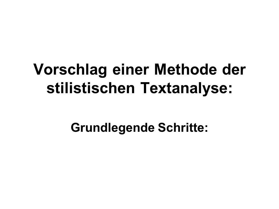 Vorschlag einer Methode der stilistischen Textanalyse: Grundlegende Schritte:
