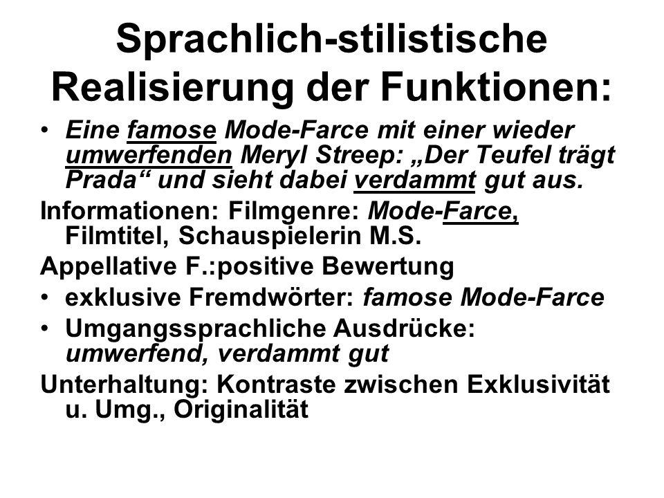 Sprachlich-stilistische Realisierung der Funktionen: Eine famose Mode-Farce mit einer wieder umwerfenden Meryl Streep: Der Teufel trägt Prada und sieh