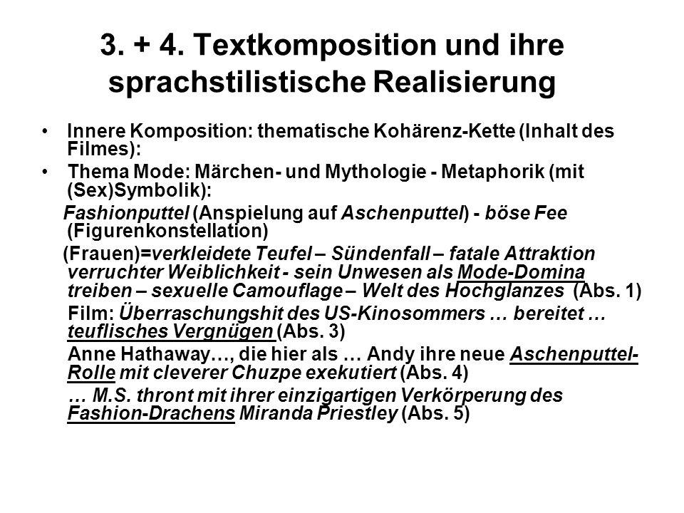 3. + 4. Textkomposition und ihre sprachstilistische Realisierung Innere Komposition: thematische Kohärenz-Kette (Inhalt des Filmes): Thema Mode: Märch