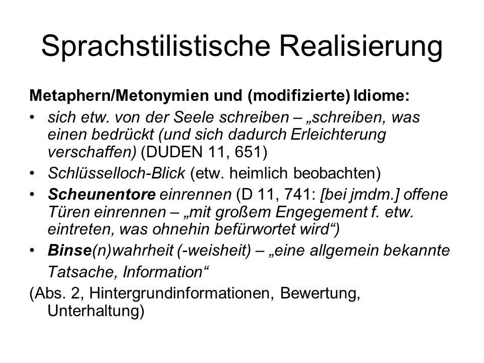 Sprachstilistische Realisierung Metaphern/Metonymien und (modifizierte) Idiome: sich etw. von der Seele schreiben – schreiben, was einen bedrückt (und