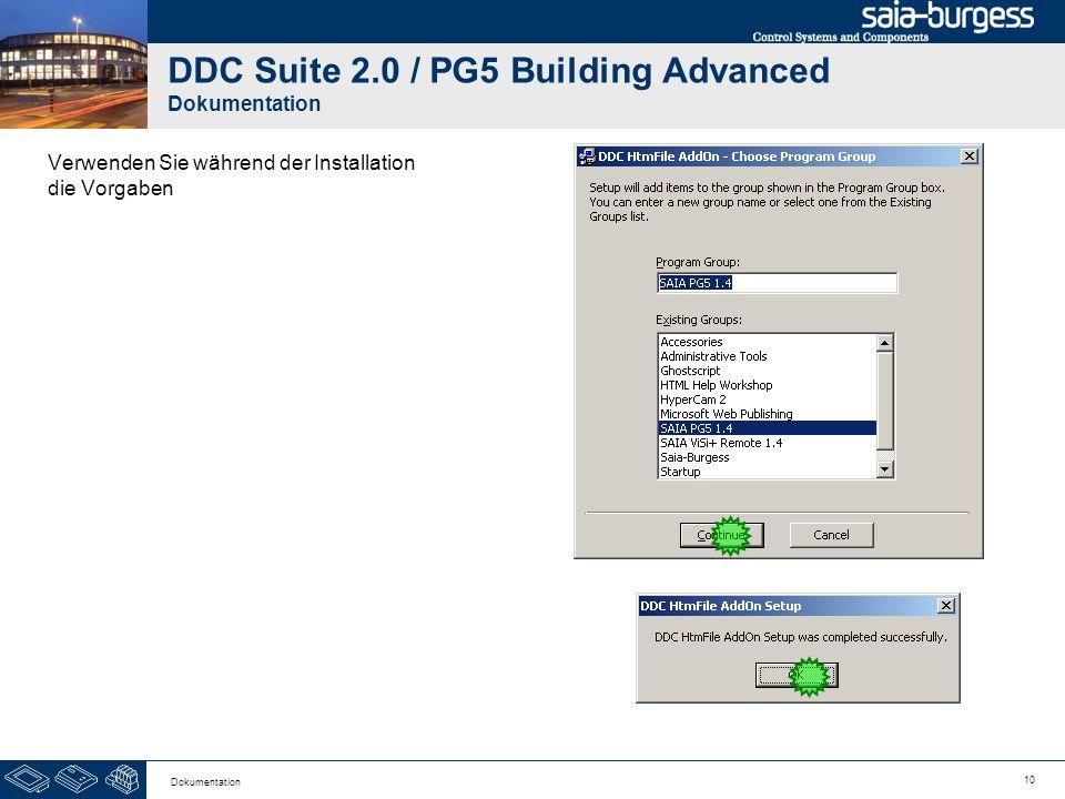 10 Dokumentation DDC Suite 2.0 / PG5 Building Advanced Dokumentation Verwenden Sie während der Installation die Vorgaben