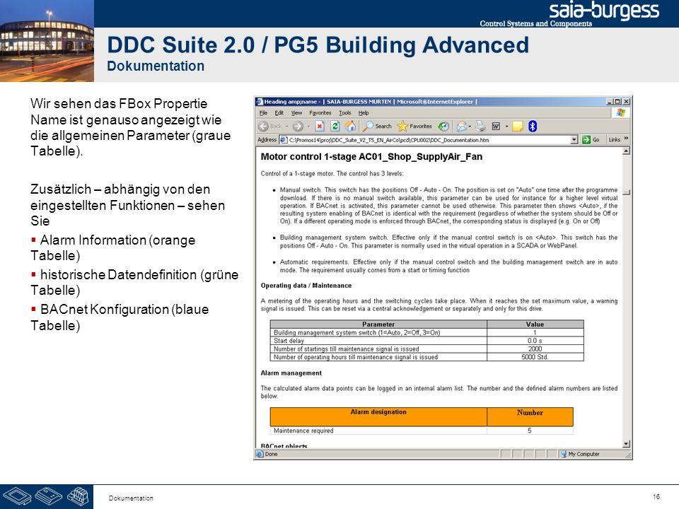 16 Dokumentation DDC Suite 2.0 / PG5 Building Advanced Dokumentation Wir sehen das FBox Propertie Name ist genauso angezeigt wie die allgemeinen Param