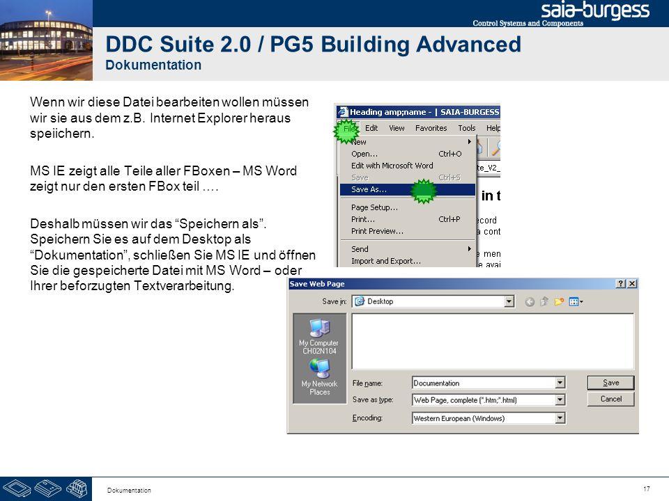 17 Dokumentation DDC Suite 2.0 / PG5 Building Advanced Dokumentation Wenn wir diese Datei bearbeiten wollen müssen wir sie aus dem z.B. Internet Explo