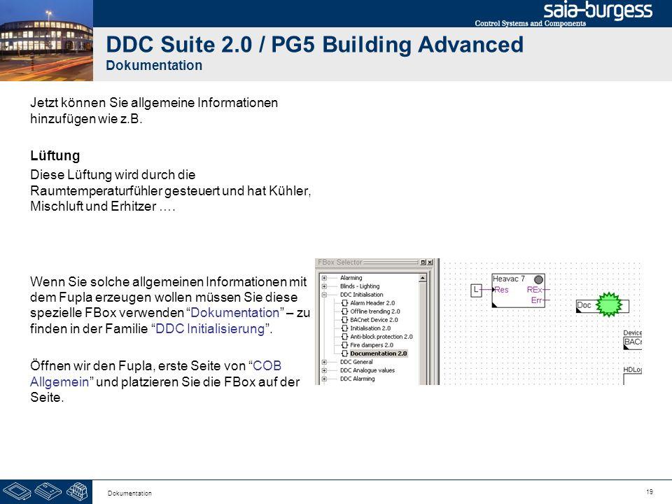 19 Dokumentation DDC Suite 2.0 / PG5 Building Advanced Dokumentation Jetzt können Sie allgemeine Informationen hinzufügen wie z.B. Lüftung Diese Lüftu