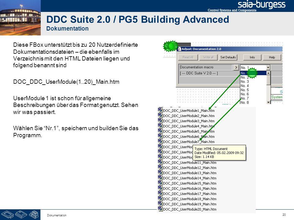 20 Dokumentation DDC Suite 2.0 / PG5 Building Advanced Dokumentation Diese FBox unterstützt bis zu 20 Nutzerdefinierte Dokumentationsdateien – die ebe