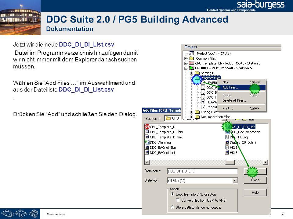 27 Dokumentation DDC Suite 2.0 / PG5 Building Advanced Dokumentation Jetzt wir die neue DDC_DI_DI_List.csv Datei im Programmverzeichnis hinzufügen dam
