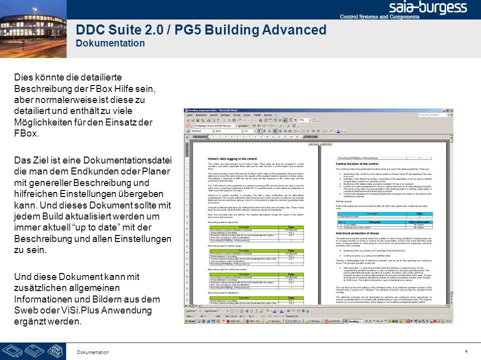4 Dokumentation DDC Suite 2.0 / PG5 Building Advanced Dokumentation Dies könnte die detailierte Beschreibung der FBox Hilfe sein, aber normalerweise i