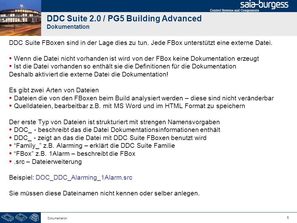 5 Dokumentation DDC Suite 2.0 / PG5 Building Advanced Dokumentation DDC Suite FBoxen sind in der Lage dies zu tun. Jede FBox unterstützt eine externe