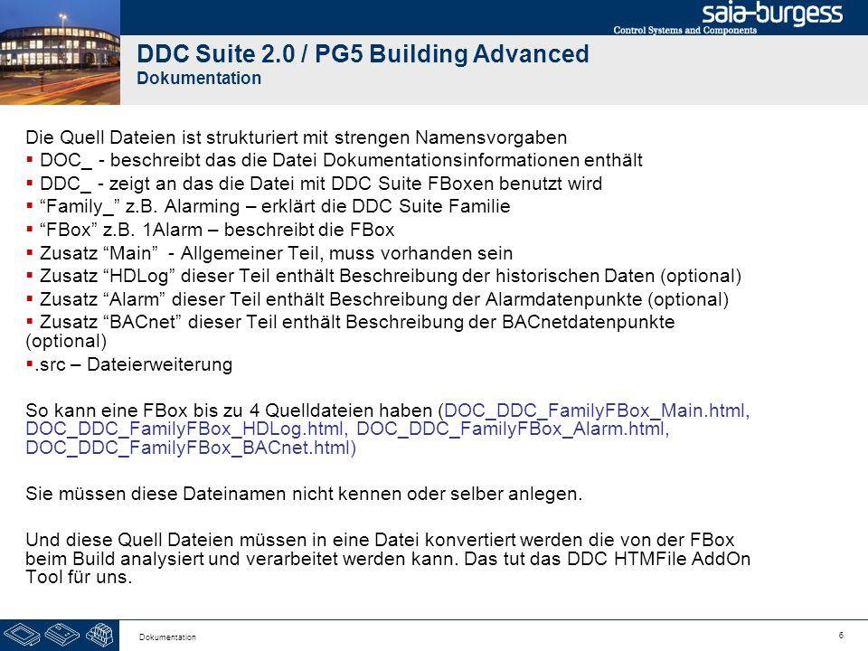 6 Dokumentation DDC Suite 2.0 / PG5 Building Advanced Dokumentation Die Quell Dateien ist strukturiert mit strengen Namensvorgaben DOC_ - beschreibt d