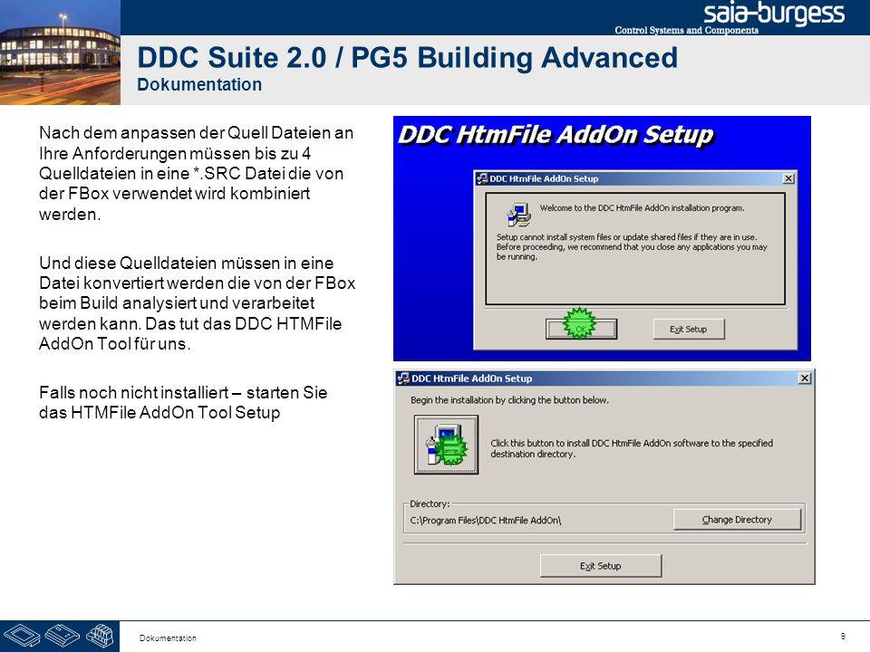 9 Dokumentation DDC Suite 2.0 / PG5 Building Advanced Dokumentation Nach dem anpassen der Quell Dateien an Ihre Anforderungen müssen bis zu 4 Quelldat
