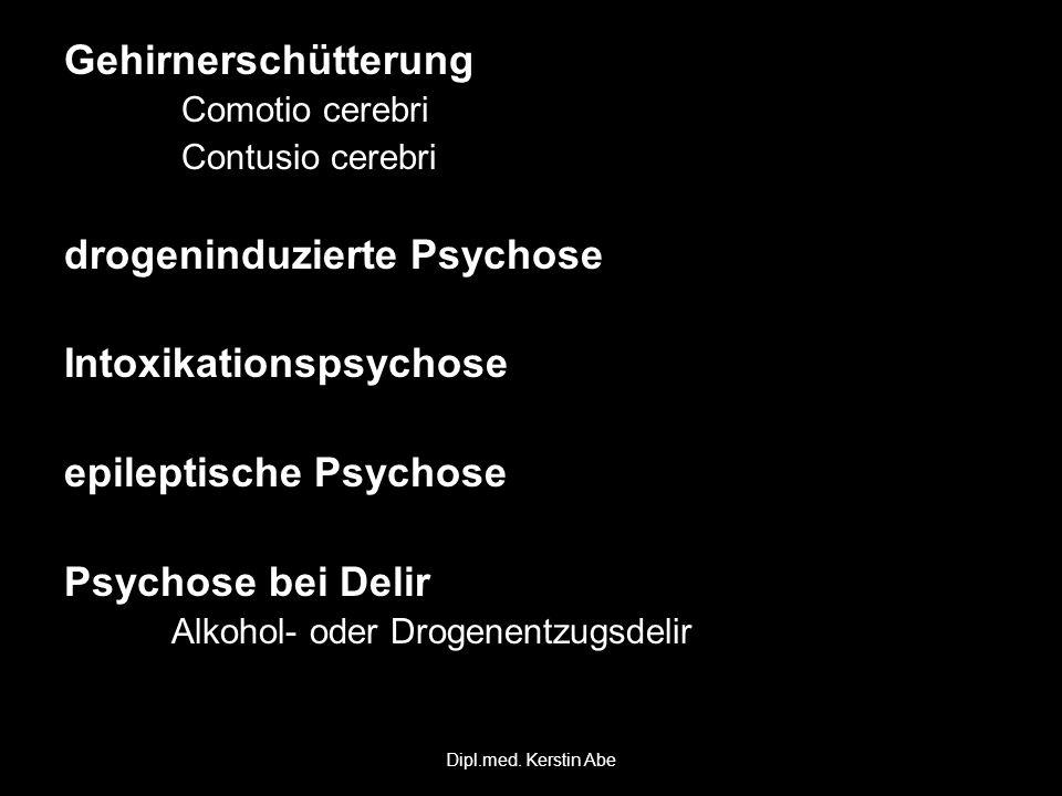 Gehirnerschütterung Comotio cerebri Comotio cerebri Contusio cerebri Contusio cerebri drogeninduzierte Psychose Intoxikationspsychose epileptische Psy