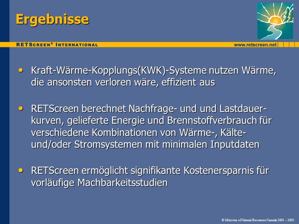 © Minister of Natural Resources Canada 2001 – 2005. Ergebnisse Kraft-Wärme-Kopplungs(KWK)-Systeme nutzen Wärme, die ansonsten verloren wäre, effizient