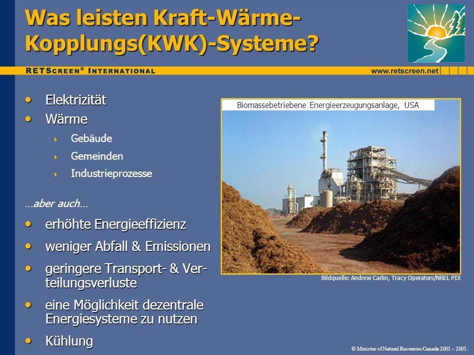 © Minister of Natural Resources Canada 2001 – 2005. Was leisten Kraft-Wärme- Kopplungs(KWK)-Systeme? Bildquelle: Andrew Carlin, Tracy Operators/NREL P