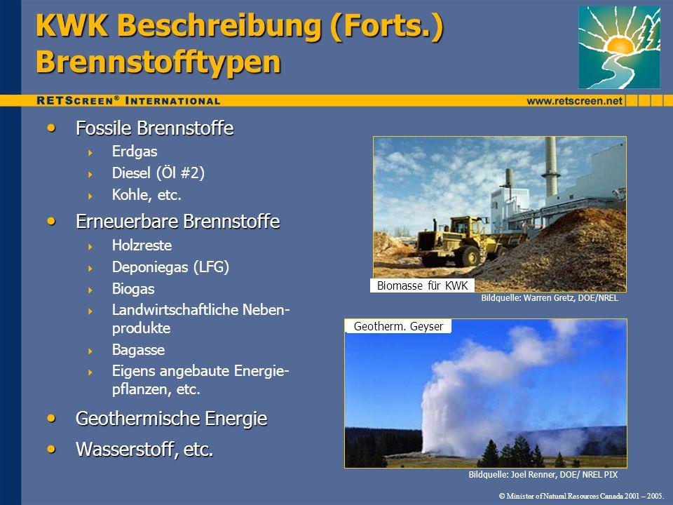© Minister of Natural Resources Canada 2001 – 2005. KWK Beschreibung (Forts.) Brennstofftypen Fossile Brennstoffe Fossile Brennstoffe Erdgas Diesel (Ö
