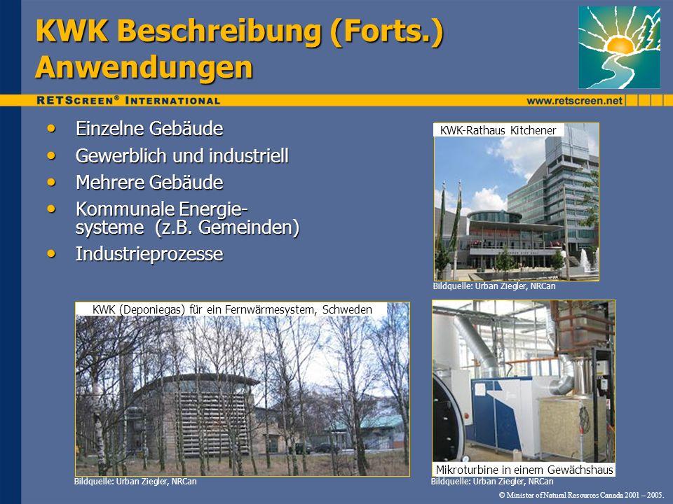 © Minister of Natural Resources Canada 2001 – 2005. KWK Beschreibung (Forts.) Anwendungen Einzelne Gebäude Einzelne Gebäude Gewerblich und industriell