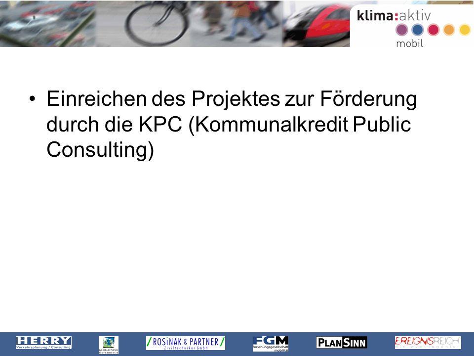 Einreichen des Projektes zur Förderung durch die KPC (Kommunalkredit Public Consulting)