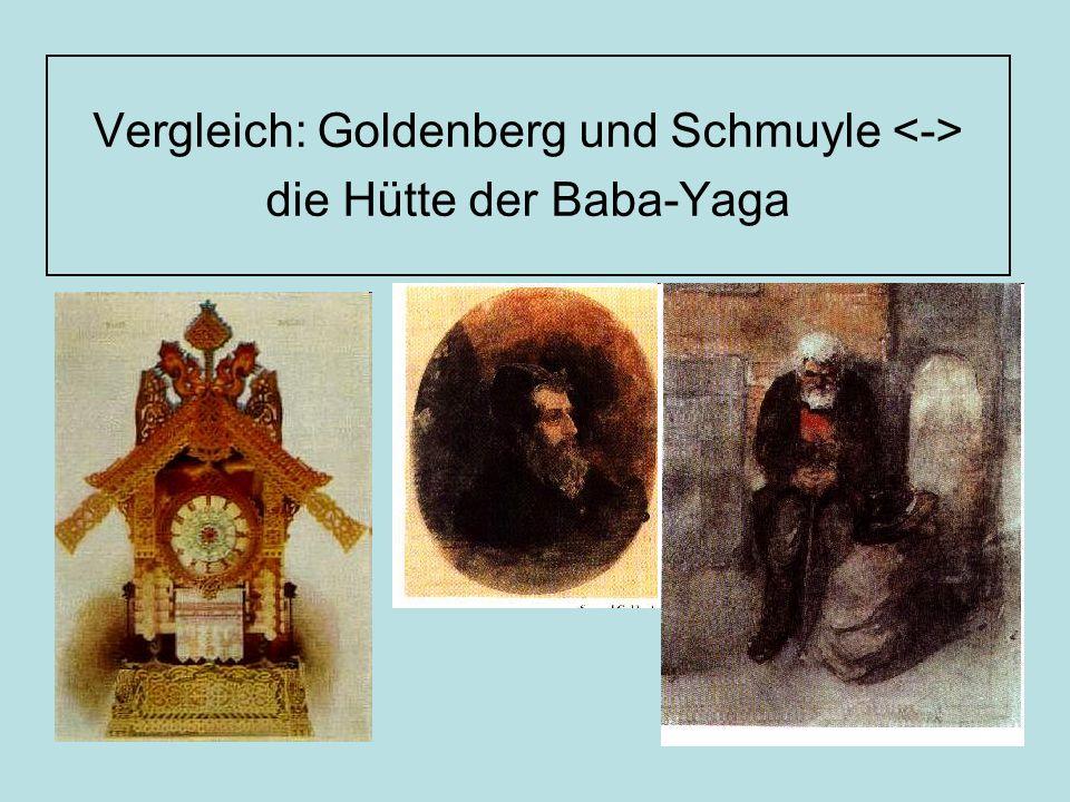 Goldenberg: -Tiefe Lage -Tragisch, energisch - Schwung -imposant Schmuyle: -hoch, kläglich -Eingeschnürte Kehle -Einfältig -Nervtötendes Jammern -Zetern -Eintönig, repetitiv