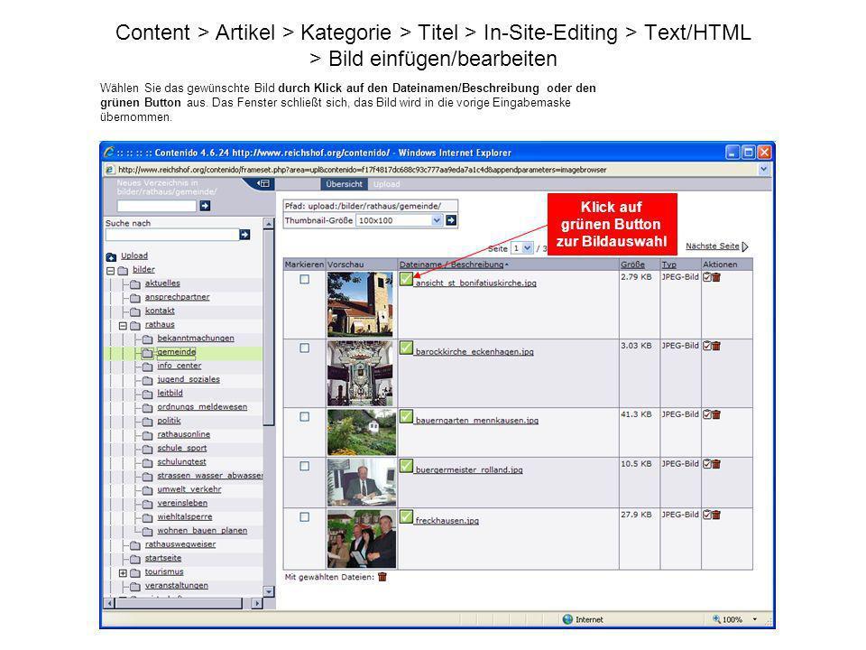 Content > Artikel > Kategorie > Titel > In-Site-Editing > Text/HTML > Bild einfügen/bearbeiten Wählen Sie das gewünschte Bild durch Klick auf den Date