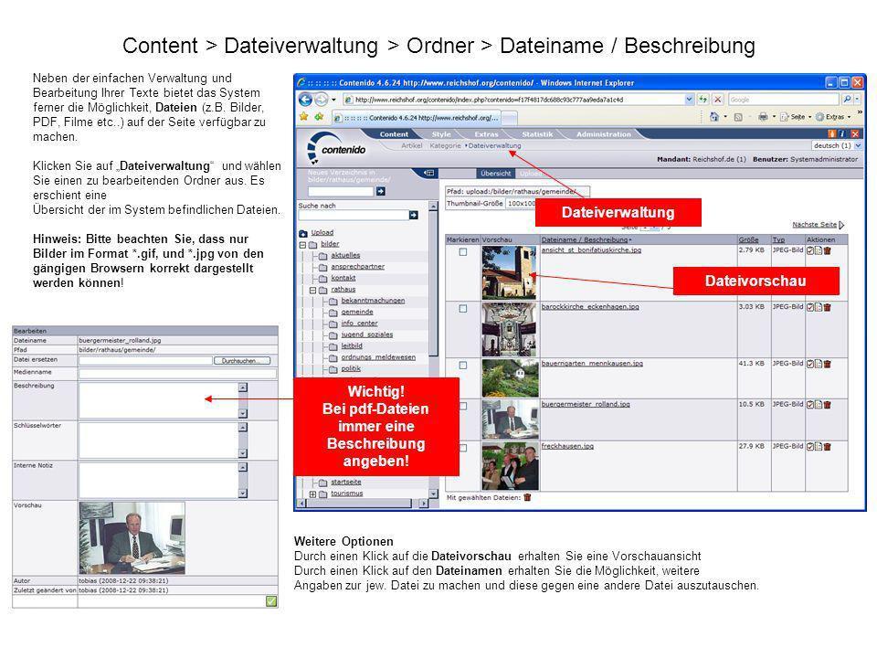 Content > Dateiverwaltung > Ordner > Dateiname / Beschreibung Neben der einfachen Verwaltung und Bearbeitung Ihrer Texte bietet das System ferner die