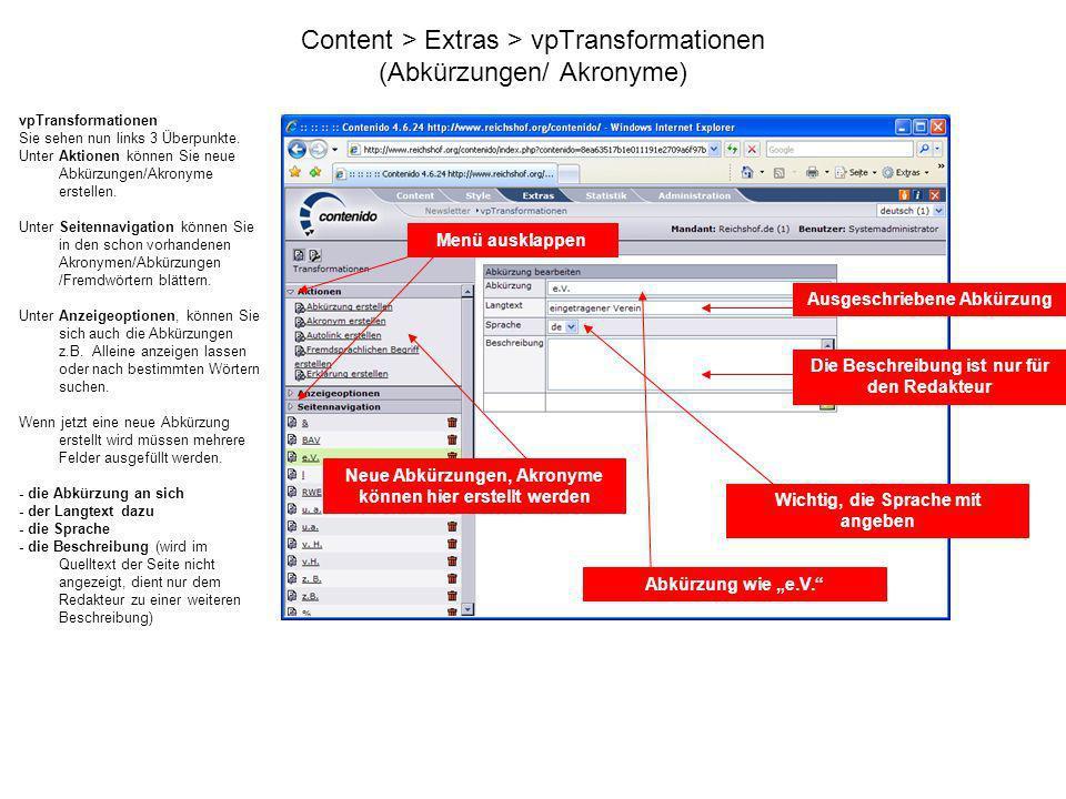 Content > Extras > vpTransformationen (Abkürzungen/ Akronyme) vpTransformationen Sie sehen nun links 3 Überpunkte. Unter Aktionen können Sie neue Abkü
