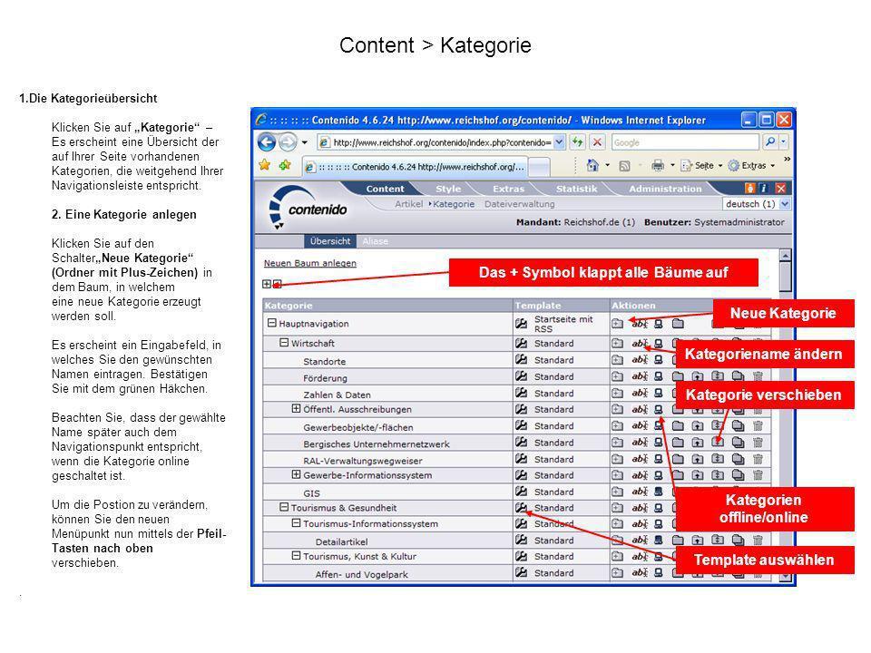 Content > Kategorie 1.Die Kategorieübersicht Klicken Sie auf Kategorie – Es erscheint eine Übersicht der auf Ihrer Seite vorhandenen Kategorien, die w