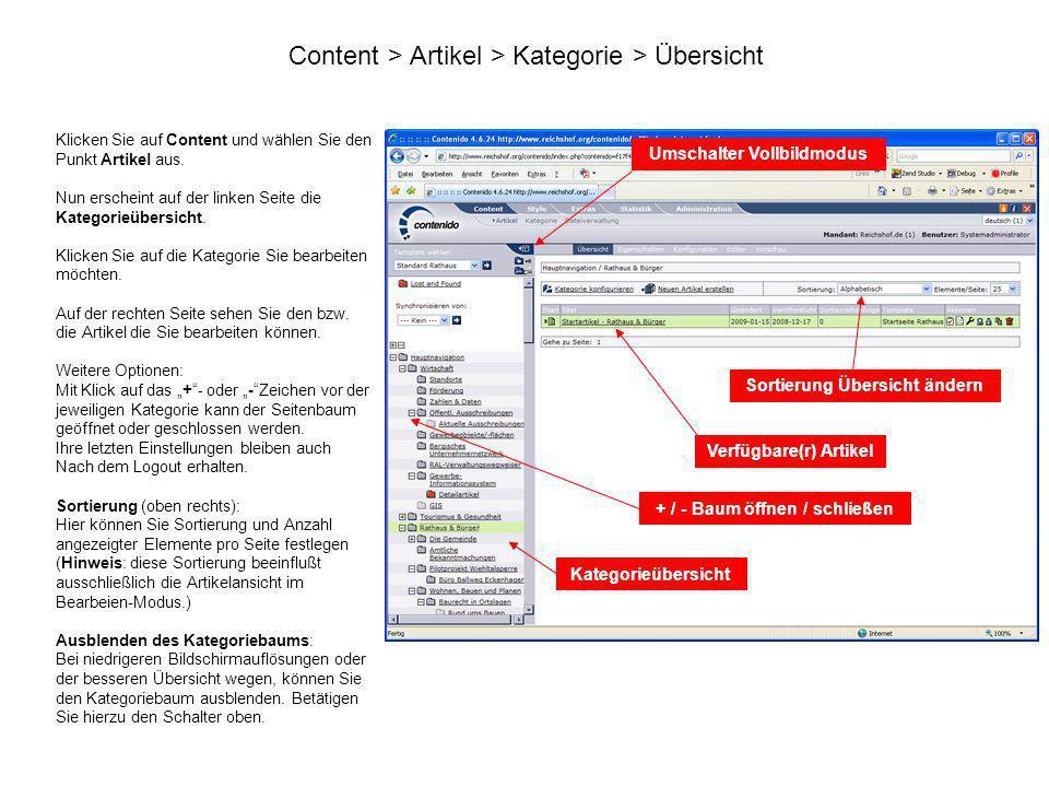 Content > Artikel > Kategorie > Übersicht Klicken Sie auf Content und wählen Sie den Punkt Artikel aus. Nun erscheint auf der linken Seite die Kategor