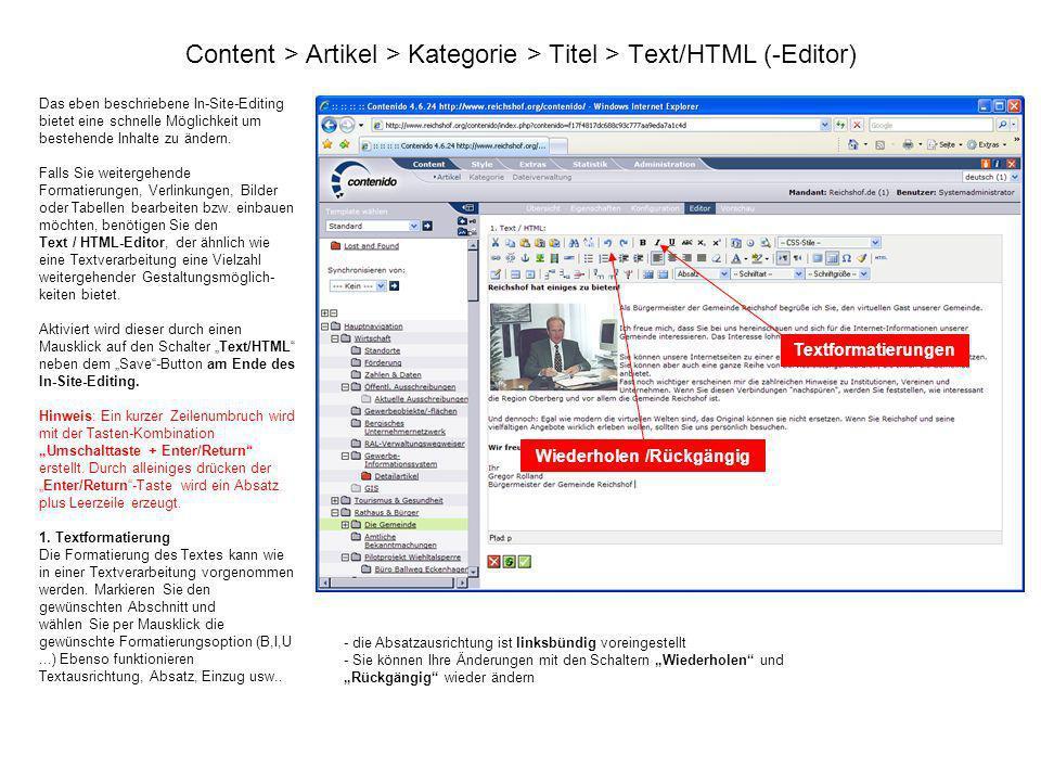 Content > Artikel > Kategorie > Titel > Text/HTML (-Editor) Das eben beschriebene In-Site-Editing bietet eine schnelle Möglichkeit um bestehende Inhal