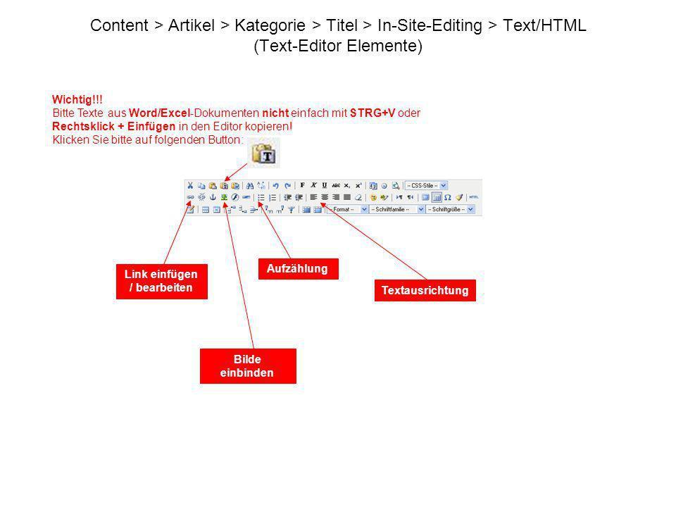 Content > Artikel > Kategorie > Titel > In-Site-Editing > Text/HTML (Text-Editor Elemente) Bilde einbinden Link einfügen / bearbeiten Textausrichtung