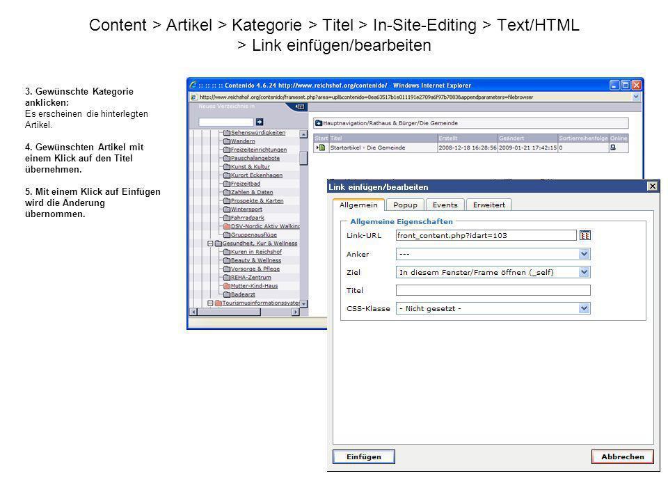 Content > Artikel > Kategorie > Titel > In-Site-Editing > Text/HTML > Link einfügen/bearbeiten 3. Gewünschte Kategorie anklicken: Es erscheinen die hi