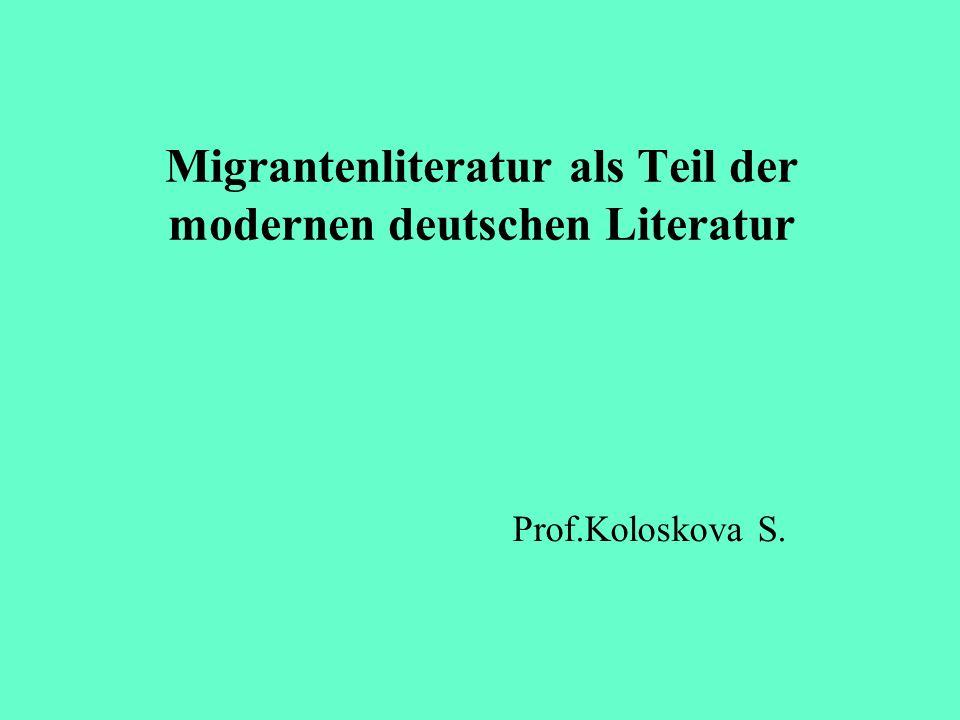Migrantenliteratur als Teil der modernen deutschen Literatur Prof.Koloskova S.