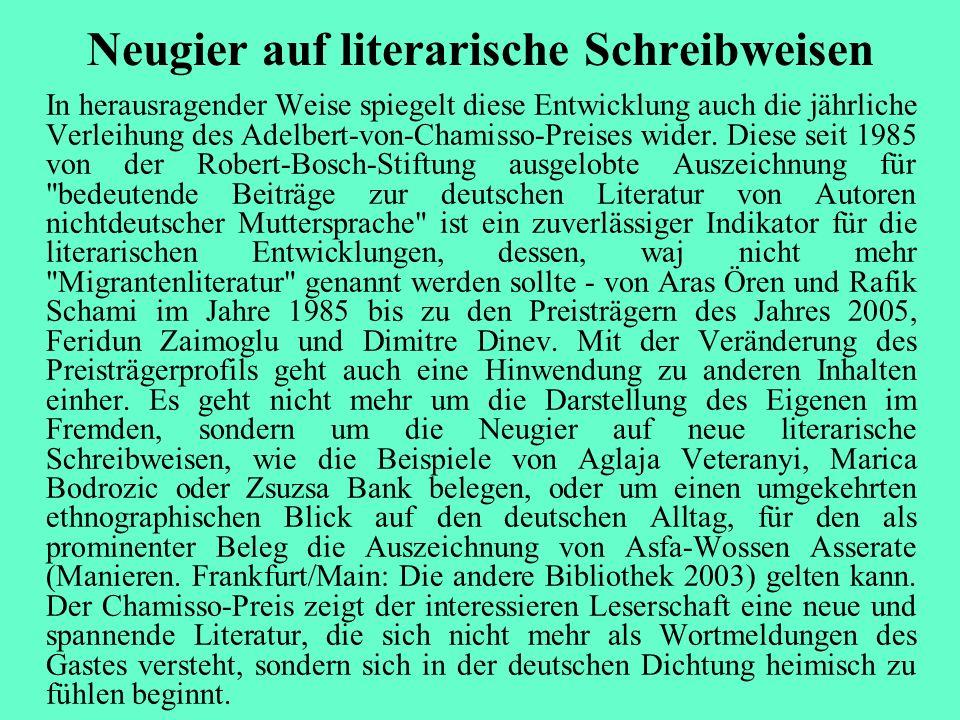 Neugier auf literarische Schreibweisen In herausragender Weise spiegelt diese Entwicklung auch die jährliche Verleihung des Adelbert-von-Chamisso-Prei