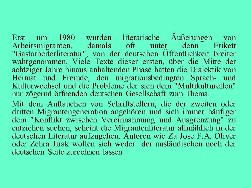 Erst um 1980 wurden literarische Äußerungen von Arbeitsmigranten, damals oft unter denn Etikett