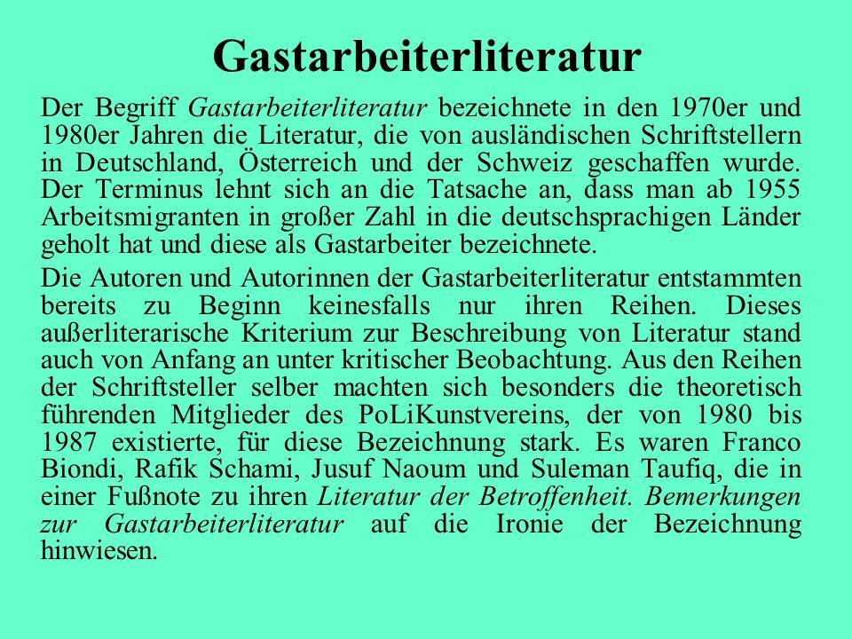 Erst um 1980 wurden literarische Äußerungen von Arbeitsmigranten, damals oft unter denn Etikett Gastarbeiterliteratur , von der deutschen Öffentlichkeit breiter wahrgenommen.