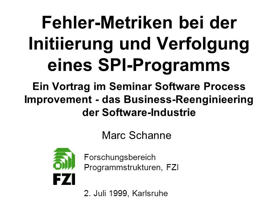 GQM-Ansatz: Umgang mit Fehlern Fehler-Metriken und SPIMarc SchanneJuli 1999 Wie oft treten solche Fehler auf.