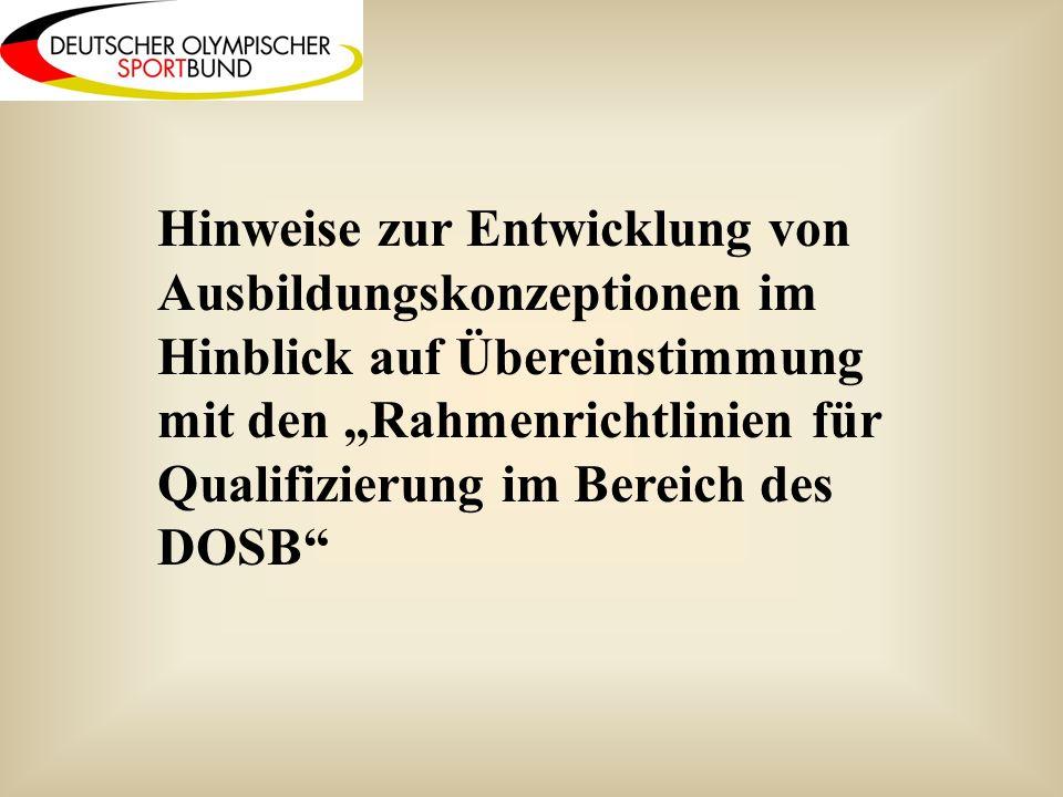 Hinweise zur Entwicklung von Ausbildungskonzeptionen im Hinblick auf Übereinstimmung mit den Rahmenrichtlinien für Qualifizierung im Bereich des DOSB