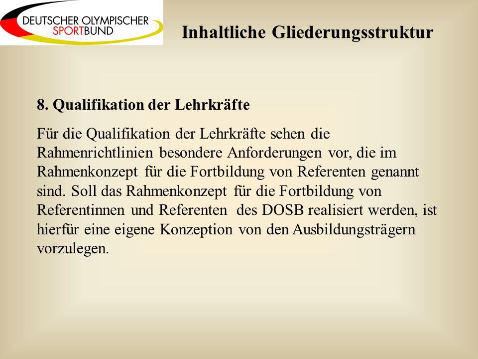 8. Qualifikation der Lehrkräfte Für die Qualifikation der Lehrkräfte sehen die Rahmenrichtlinien besondere Anforderungen vor, die im Rahmenkonzept für