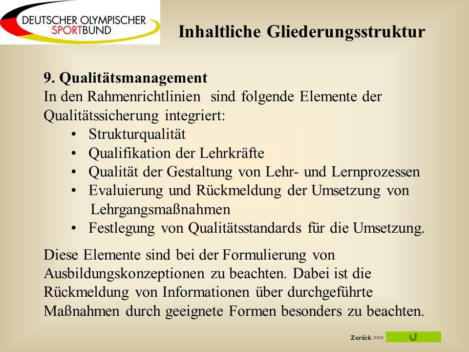 9. Qualitätsmanagement In den Rahmenrichtlinien sind folgende Elemente der Qualitätssicherung integriert: Strukturqualität Qualifikation der Lehrkräft