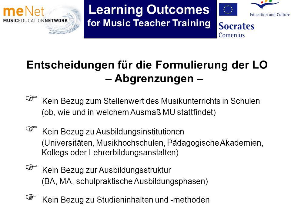 Entscheidungen für die Formulierung der LO – Abgrenzungen – Kein Bezug zu Ausbildungsinstitutionen (Universitäten, Musikhochschulen, Pädagogische Akad