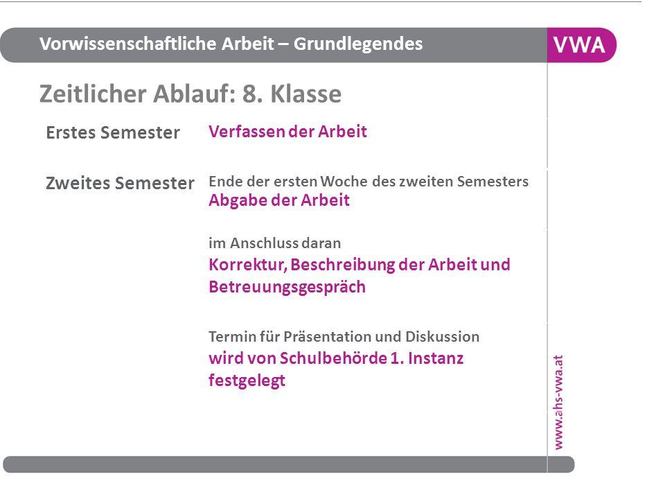 Vorwissenschaftliche Arbeit – Grundlegendes 16 Grundlage: Leistungsbeurteilungsverordnung (14 Abs.