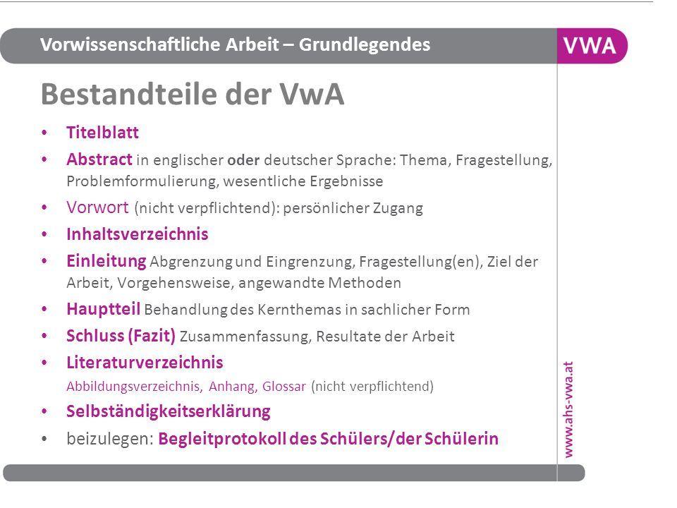 Vorwissenschaftliche Arbeit – Grundlegendes Informationsplattform http://www.vwa.at/w 17 www.ahs-vwa.at