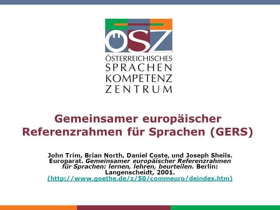 Titel der Präsentation (muss auf Masterfolie geändert werden) Gemeinsamer europäischer Referenzrahmen für Sprachen (GERS) John Trim, Brian North, Dani