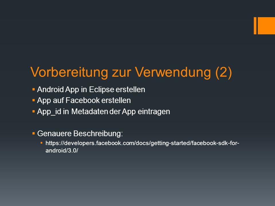 Login im Android App (1) Login wird durch das Facebook App durchgeführt Facebook-App muss auf Smartphone installiert sein