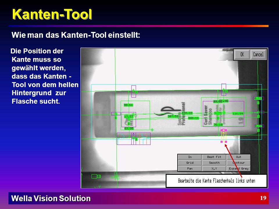 Wella Vision Solution 18 Wie man das Kanten-Tool einstellt: Kanten-Tool Größenänderungen verdrehen (rotieren) Bearbeite die Kante von... OK Cancel Kan